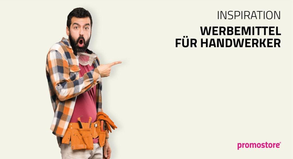 Inspirationen für Handwerker-Werbemittel